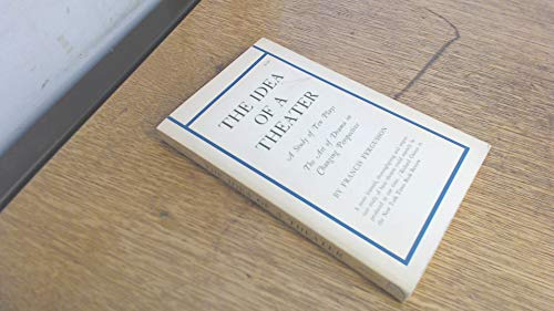 The Idea of a Theater: A Study of Ten Plays (The Art of Drama in Changing Perspective).: Francis ...