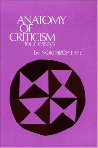 Anatomy of Criticism. Four Essays.: Frye,Northrop.