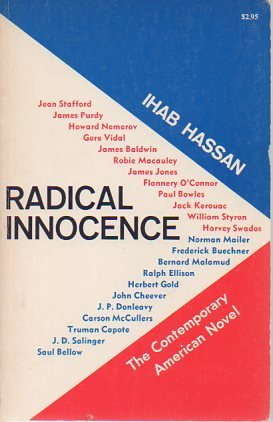 Radical Innocence: Studies in the Contemporary American: Hassan, Ihab