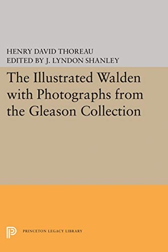 9780691013091: The Illustrated WALDEN with Photographs from the Gleason Collection (Writings of Henry D. Thoreau)