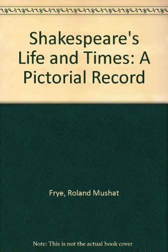 9780691013183: Shakespeare's Life and Times: A Pictorial Record (Princeton Legacy Library)