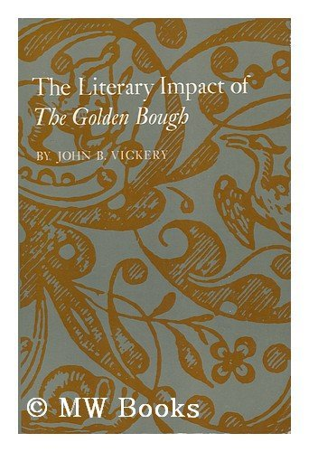 9780691013312: The Literary Impact of The Golden Bough (Princeton Legacy Library)