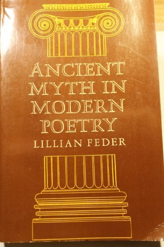 9780691013367: Ancient Myth in Modern Poetry