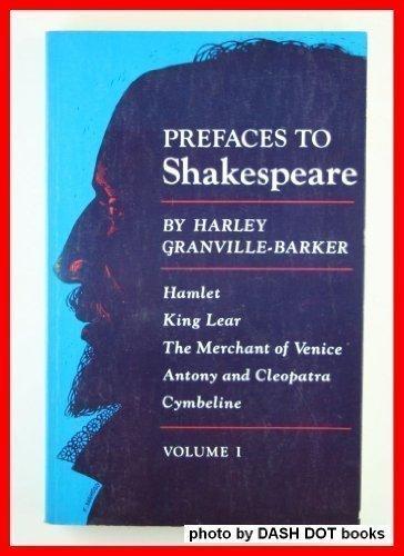 9780691013503: Prefaces to Shakespeare, Volume 1: Hamlet. King Lear. The Merchant of Venice. Antony and Cleopatra. Cymbeline