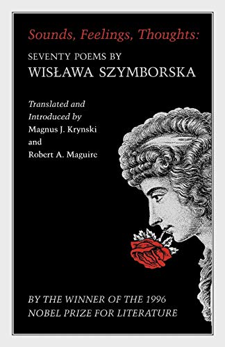 Stock image for Sounds, Feelings, Thoughts: Seventy Poems by Wislawa Szymborska - Bilingual Edition: 145 (Lockert Library of Poetry in Translation) for sale by World of Books Inc