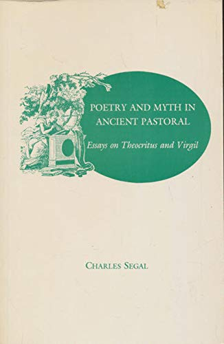 9780691013831: Poetry and Myth in Ancient Pastoral: Essays on Theocritus and Virgil
