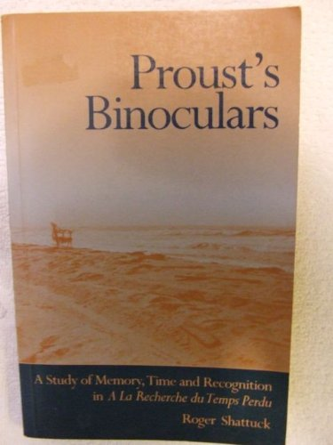 9780691014036: Proust's Binoculars: A Study of Memory, Time and Recognition in a LA Recherche Du Temps Perdu