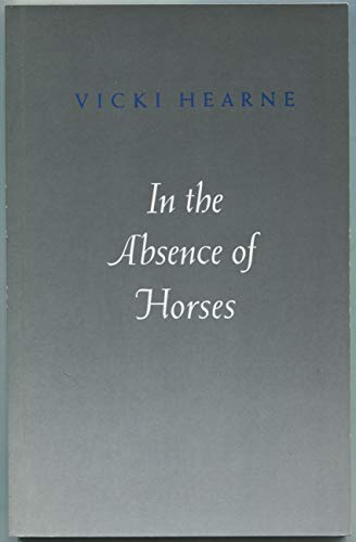 9780691014098: In the Absence of Horses (Princeton Series of Contemporary Poets)