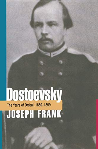 Dostoevsky: The Years of Ordeal, 1850-1859 (Paperback): J. Frank