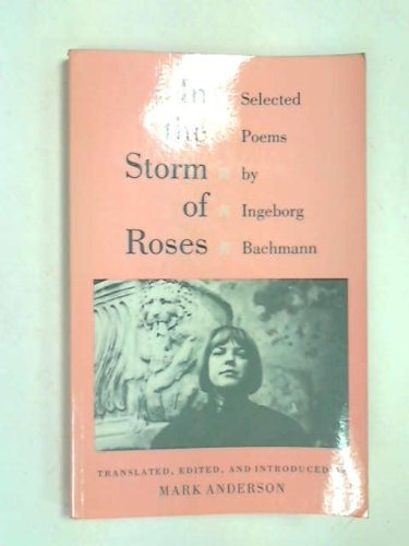 9780691014289: In the Storm of Roses: Selected Poems by Ingeborg Bachmann (Lockert Library of Poetry in Translation)