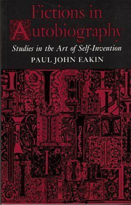 9780691014456: Fictions in Autobiography: Studies in the Art of Self-Invention (Princeton Legacy Library)