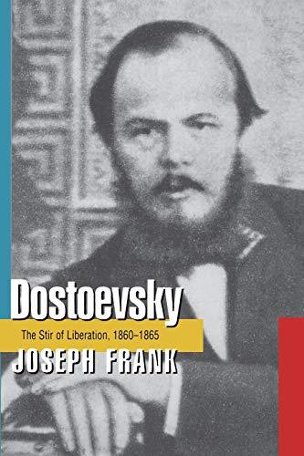 Dostoevsky: The Stir of Liberation, 1860-1865 - Frank, Joseph