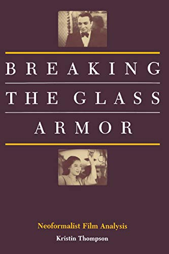 9780691014531: Breaking the Glass Armor: Neoformalist Film Analysis