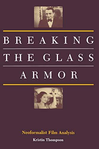 Breaking the Glass Armor: Neoformalist Film Analysis: Kristin Thompson