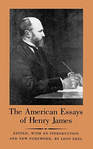 The American Essays of Henry James: James, Henry; Edel,