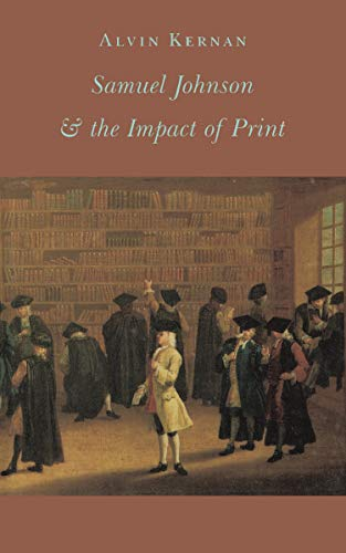 Samuel Johnson and the Impact of Print (Paperback): Alvin B. Kernan
