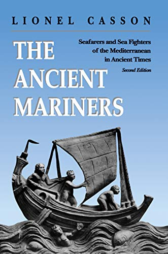 9780691014777: The Ancient Mariners: Seafarers and Sea Fighters of the Mediterranean in Ancient Times