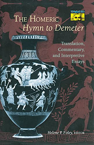 9780691014791: The Homeric Hymn to Demeter: Translation, Commentary, and Interpretative Essays