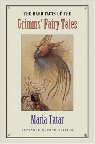 9780691014876: The Hard Facts of the Grimms' Fairy Tales