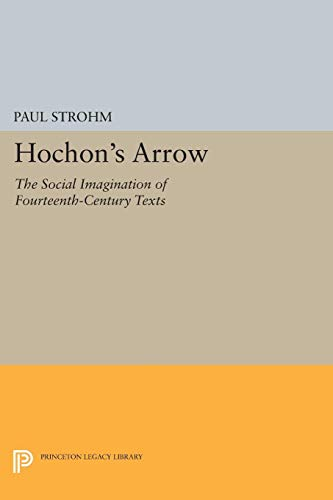 9780691015019: Hochon's Arrow: The Social Imagination of Fourteenth-Century Texts (Princeton Legacy Library)