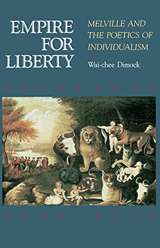 Empire for Liberty: Melville and the Poetics of Individualism: Dimock, Wai Chee
