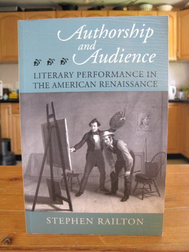 9780691015163: Authorship and Audience: Literary Performance in the American Renaissance
