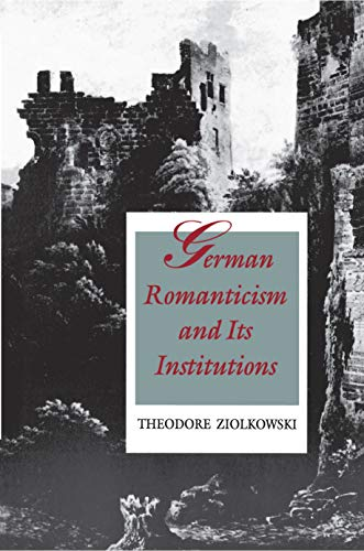 9780691015231: German Romanticism and Its Institutions