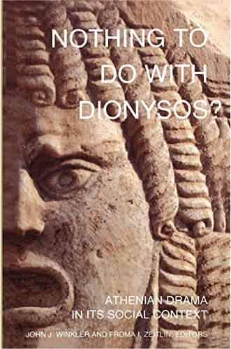 9780691015255: Nothing to Do with Dionysos? Athenian Drama in Its Social Context