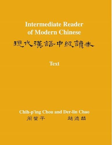 Intermediate Reader of Modern Chinese: Volume I: Chou, Chih-p'ing; Chao,
