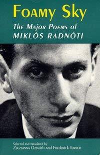 Foamy Sky: the Major Poems of Miklos Radnoti (Lockert Library of Poetry in Translation): Radn�ti, ...