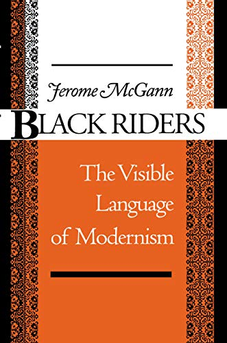 Black Riders: The Visible Language of Modernism (0691015449) by Jerome J. McGann