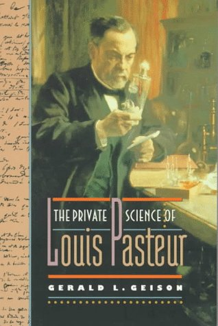 9780691015521: The Private Science of Louis Pasteur (Princeton Legacy Library)