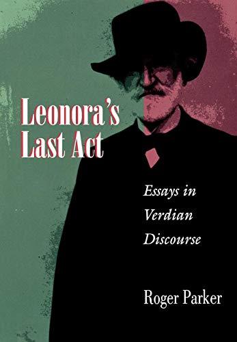 9780691015576: Leonora's Last Act: Essays in Verdian Discourse