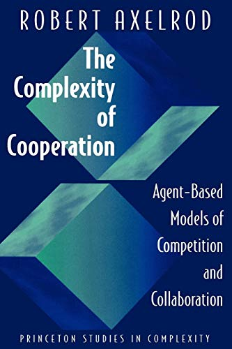 9780691015675: The Complexity of Cooperation: Agent-Based Models of Competition and Collaboration