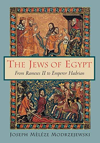 The Jews of Egypt – from Rameses II to Emperor Hadrian: Modrzejewski, Joseph Meleze/ Cornman, ...