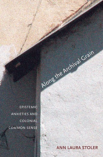 9780691015781: Along the Archival Grain: Epistemic Anxieties and Colonial Common Sense