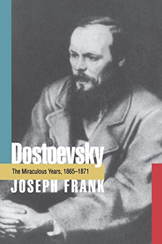 9780691015873: Dostoevsky: The Miraculous Years, 1865-1871