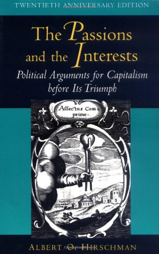 9780691015989: The Passions and the Interests: Political Arguments for Capitalism Before Its Triumph