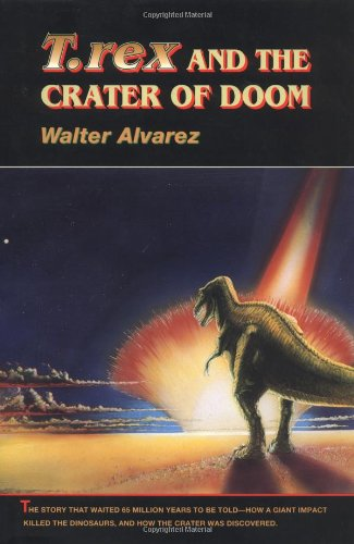 9780691016306: T. rex and the Crater of Doom