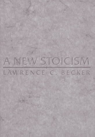 9780691016603: A New Stoicism