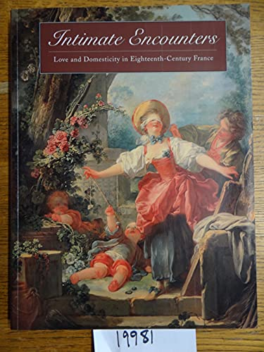 9780691016627: Intimate Encounters: Love and Domesticity in Eighteenth-Century France