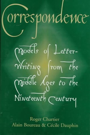 9780691016962: Correspondence: Models of Letter-Writing from the Middle Ages to the Nineteenth Century