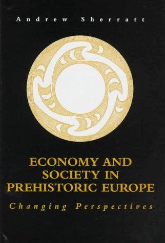 9780691016979: Economy and Society in Prehistoric Europe