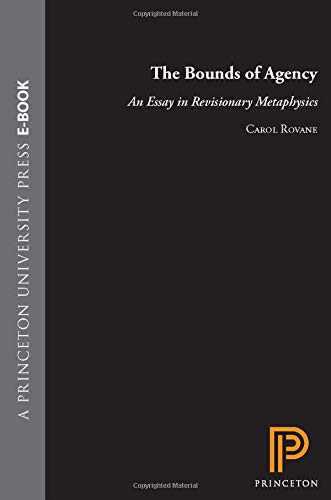 9780691017167: The Bounds of Agency: An Essay in Revisionary Metaphysics