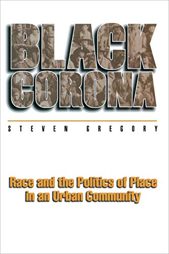 9780691017396: Black Corona: Race and the Politics of Place in an Urban Community