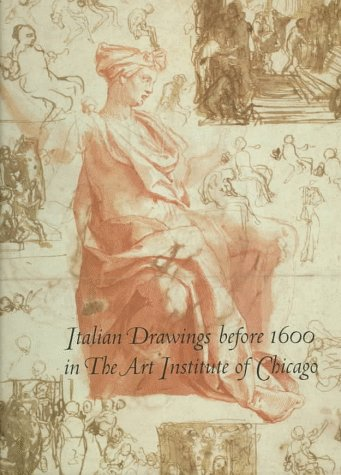 9780691017488: Italian Drawings Before 1600 in the Art Institute of Chicago: A Catalogue of the Collection