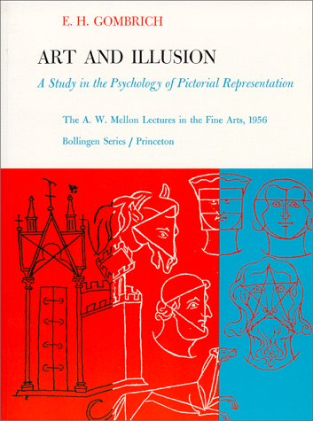Art and Illusion, a Study in the Psychology of Pictorial Representation, the A.W. Mellon Lectures...