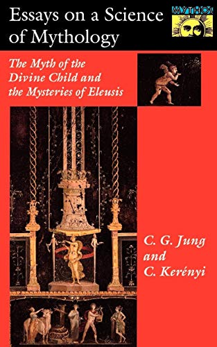 9780691017563: Essays on a Science of Mythology: The Myth of the Divine Child and the Mysteries of Eleusis (Bollingen Series (General))