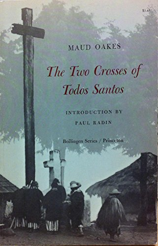 9780691017570: Two Crosses of Todos Santos: Survivals of Mayan Religious Ritual