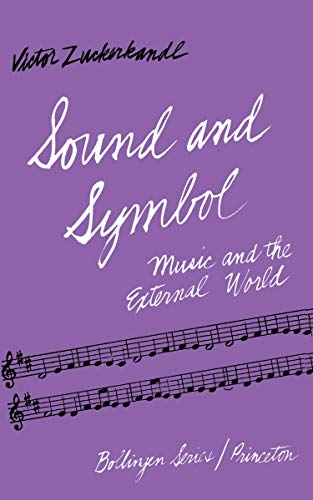 9780691017594: Sound and Symbol, Volume 1 - Music and the External World